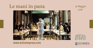 Mani in Pasta al Mercato Ritrovato